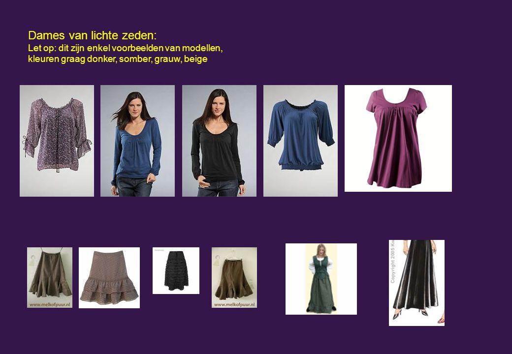 Dames van lichte zeden: Let op: dit zijn enkel voorbeelden van modellen, kleuren graag donker, somber, grauw, beige