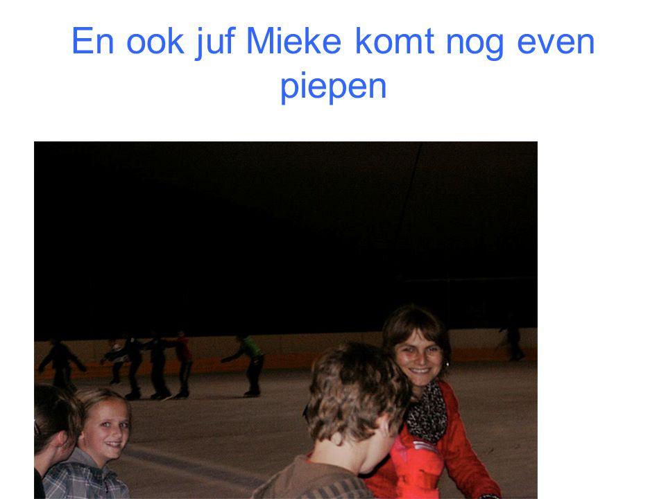 En ook juf Mieke komt nog even piepen