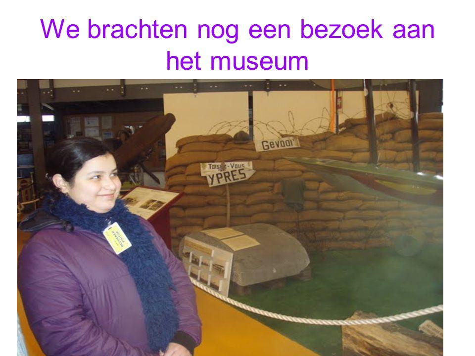 We brachten nog een bezoek aan het museum
