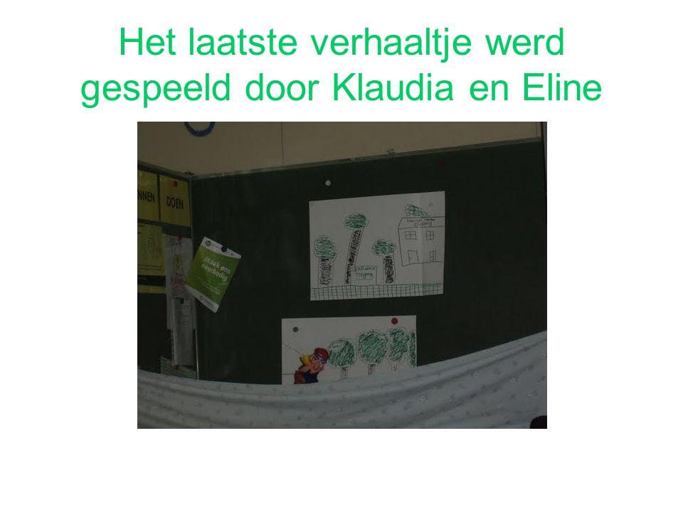 Het laatste verhaaltje werd gespeeld door Klaudia en Eline