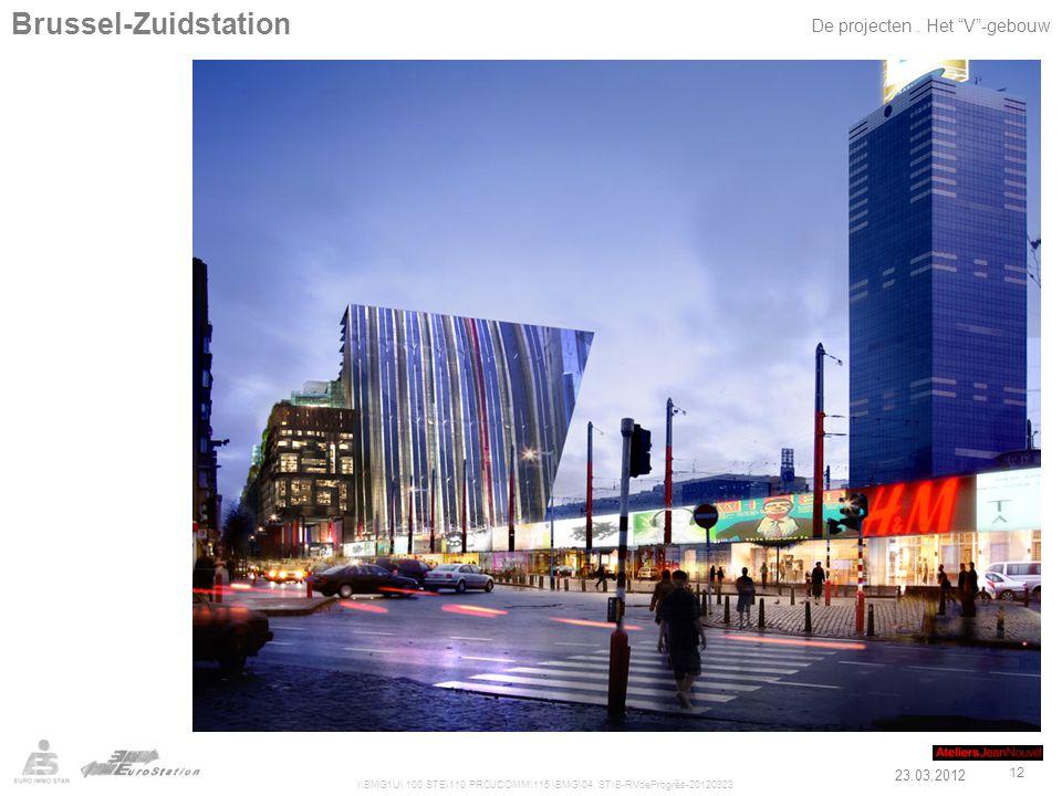 """23.03.2012 I\BMG1U\ 100 STE\110 PROJCOMM\115 \BMG\04. STIB-RVdeProgrès-20120323 12 Brussel-Zuidstation De projecten. Het """"V""""-gebouw"""