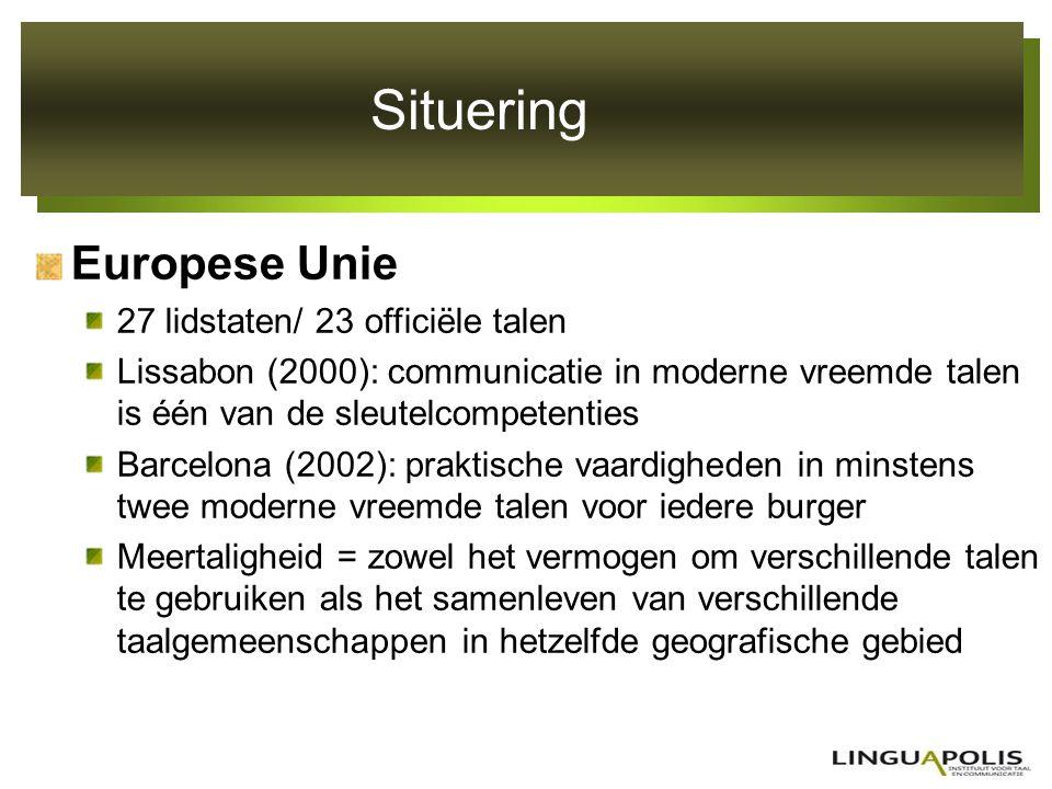 Situering Europese Unie 27 lidstaten/ 23 officiële talen Lissabon (2000): communicatie in moderne vreemde talen is één van de sleutelcompetenties Barc