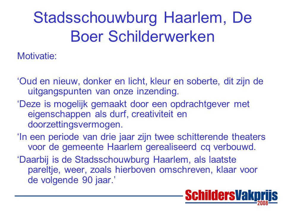 Stadsschouwburg Haarlem, De Boer Schilderwerken Motivatie: 'Oud en nieuw, donker en licht, kleur en soberte, dit zijn de uitgangspunten van onze inzending.