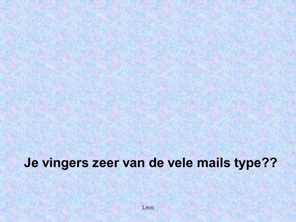 Léon Je vingers zeer van de vele mails type??