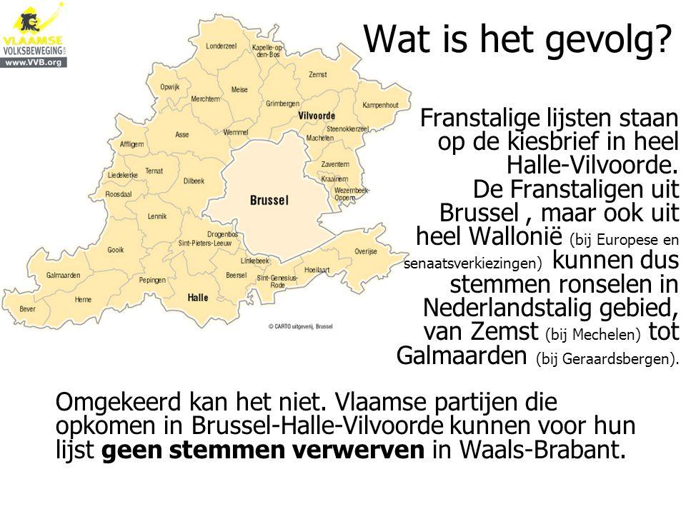 Wat is het gevolg? Franstalige lijsten staan op de kiesbrief in heel Halle-Vilvoorde. De Franstaligen uit Brussel, maar ook uit heel Wallonië (bij Eur