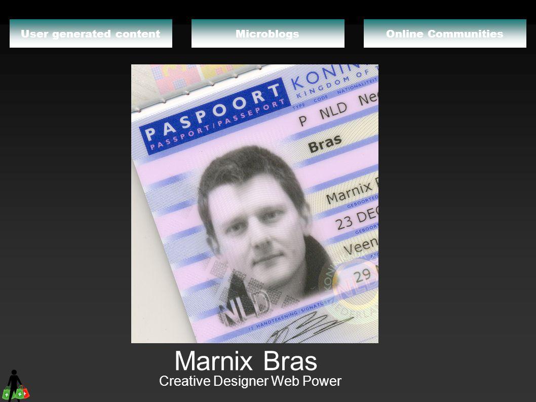 Online CommunitiesMicroblogsUser generated content Marnix Bras Creative Designer Web Power