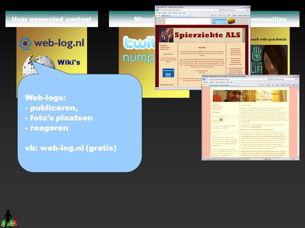 Online CommunitiesMicroblogs Wiki s User generated content In een Wiki kan: - kennis gedeeld worden - bezoeker data verrrijken vb: Wikipedia of Wetpaint.com