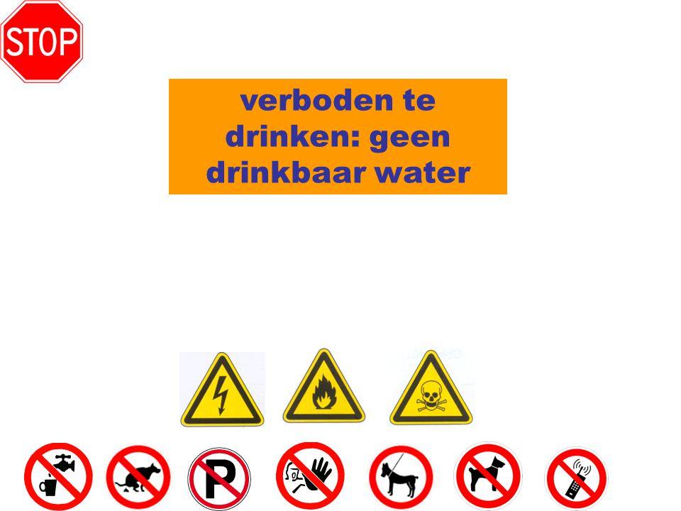 verboden te drinken: geen drinkbaar water