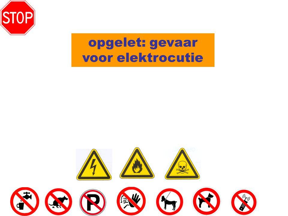 opgelet: gevaar voor elektrocutie