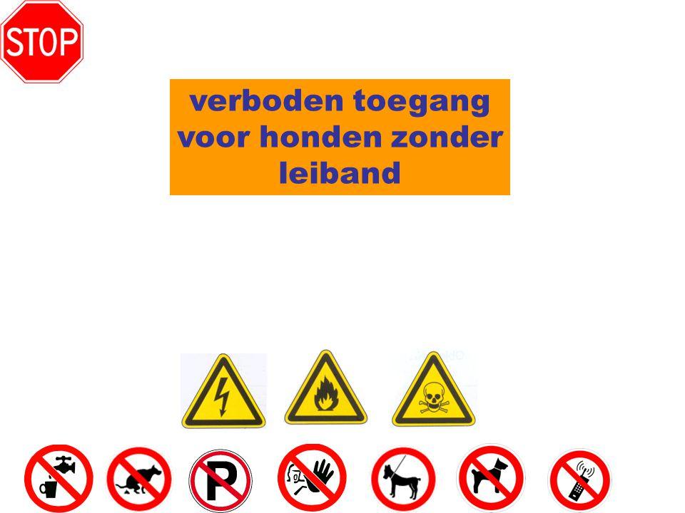 verboden toegang voor honden zonder leiband