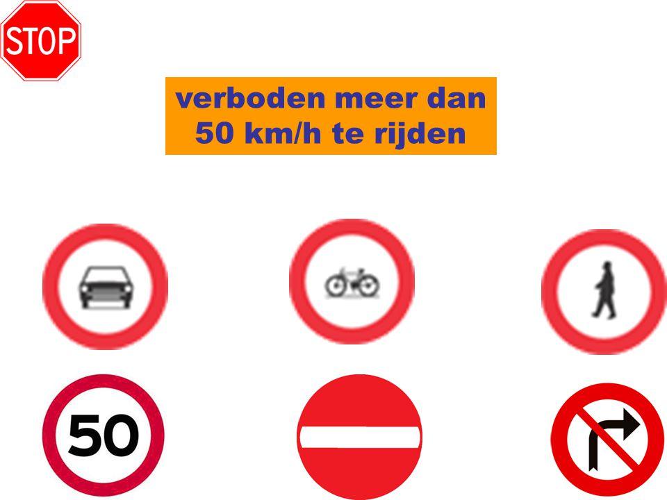 verboden meer dan 50 km/h te rijden