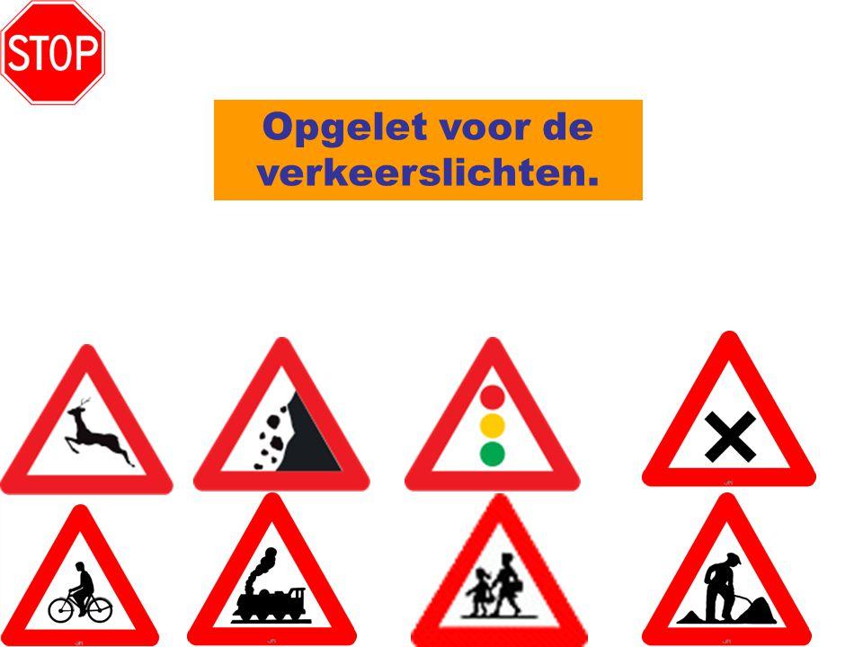 Opgelet voor de verkeerslichten.