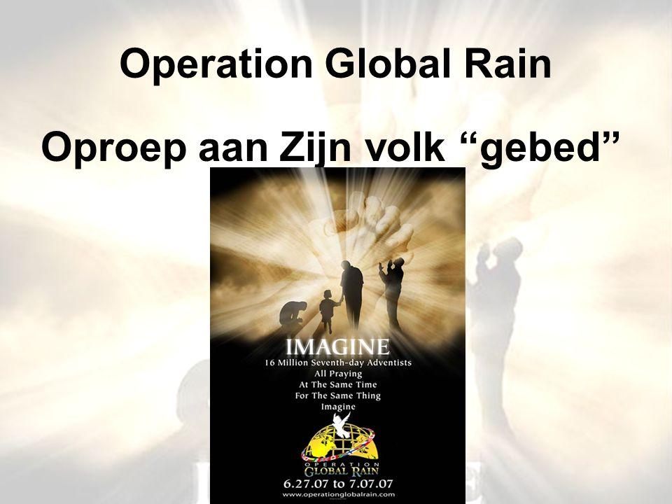 """Operation Global Rain Oproep aan Zijn volk """"gebed"""""""