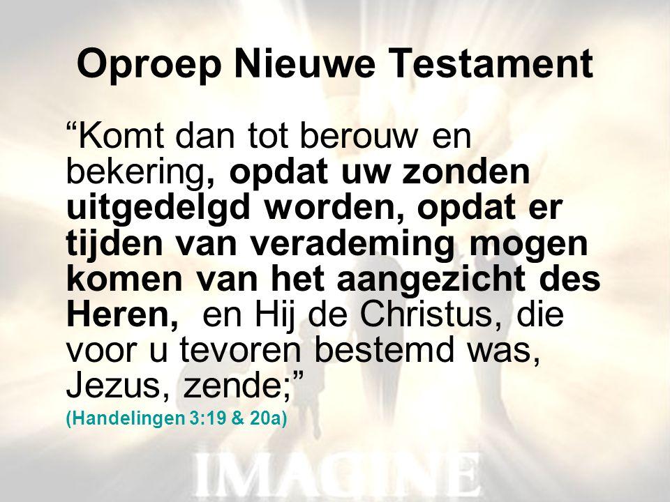 """Oproep Nieuwe Testament """"Komt dan tot berouw en bekering, opdat uw zonden uitgedelgd worden, opdat er tijden van verademing mogen komen van het aangez"""