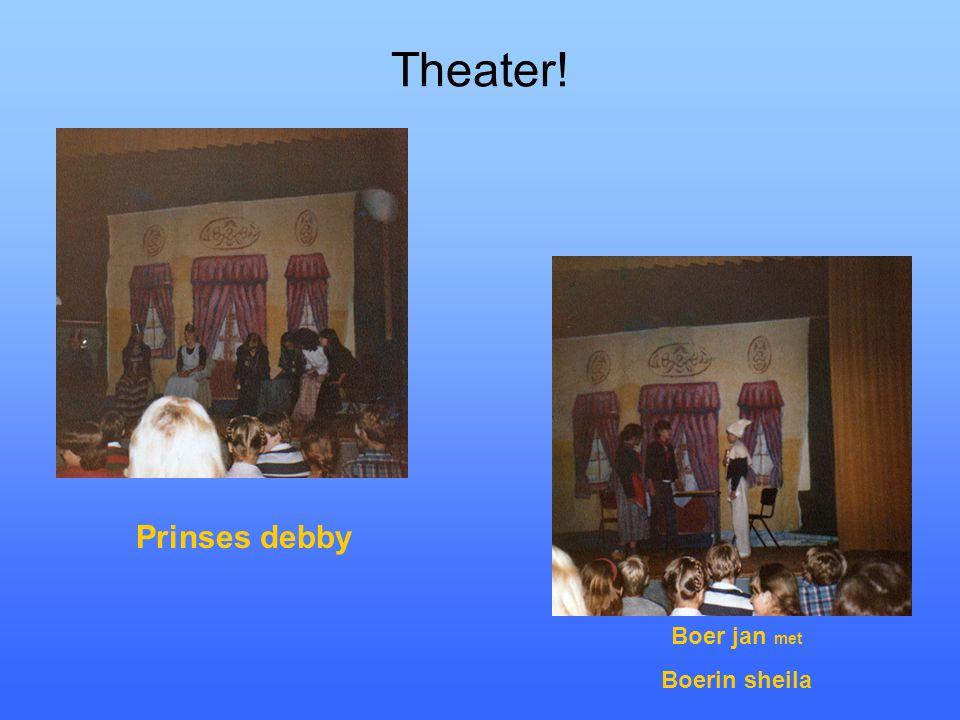 Theater! Boer jan met Boerin sheila Prinses debby