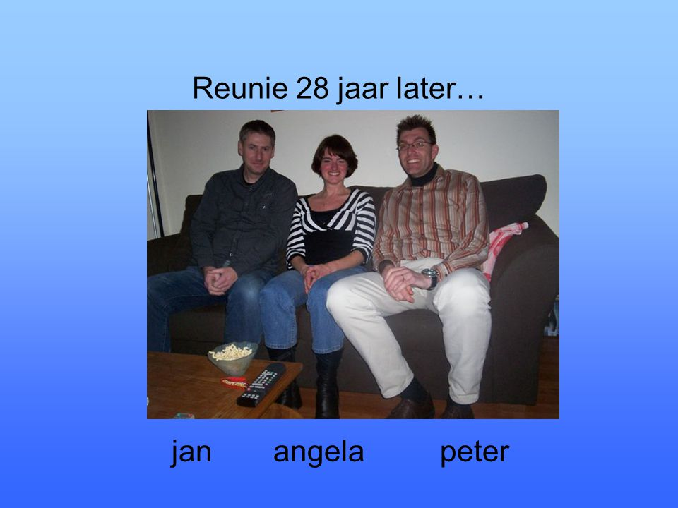 Reunie 28 jaar later… janangelapeter