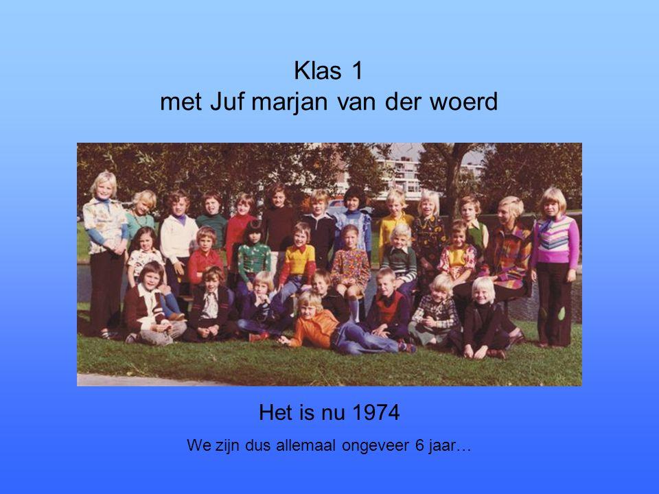 Klas 1 met Juf marjan van der woerd Het is nu 1974 We zijn dus allemaal ongeveer 6 jaar…