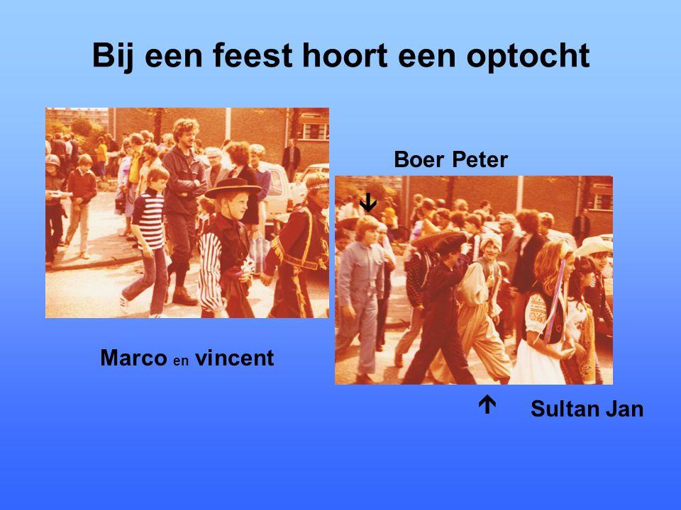 Bij een feest hoort een optocht Marco en vincent Boer Peter Sultan Jan  