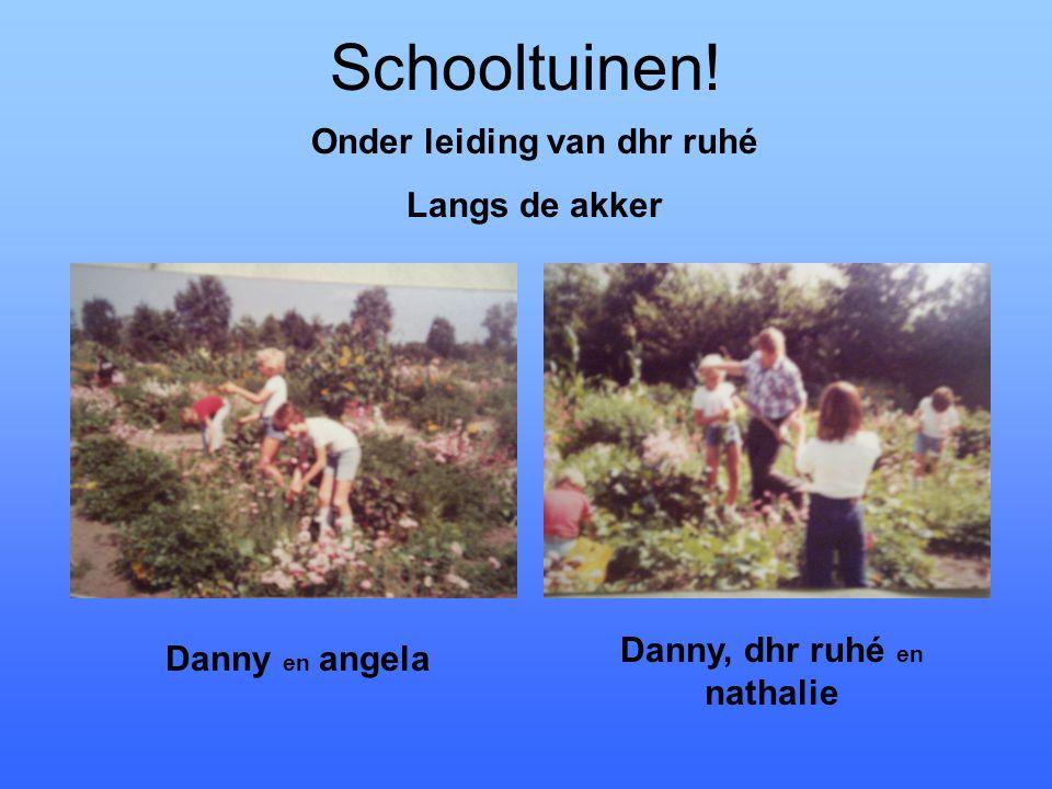 Schooltuinen! Onder leiding van dhr ruhé Langs de akker Danny en angela Danny, dhr ruhé en nathalie