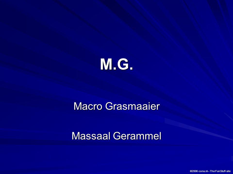M.G. Macro Grasmaaier Massaal Gerammel ©2006 cona.nl – The FunStuff-site