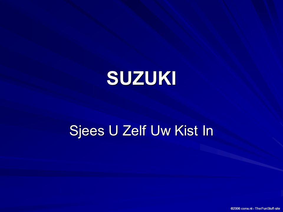 SUZUKI Sjees U Zelf Uw Kist In ©2006 cona.nl – The FunStuff-site