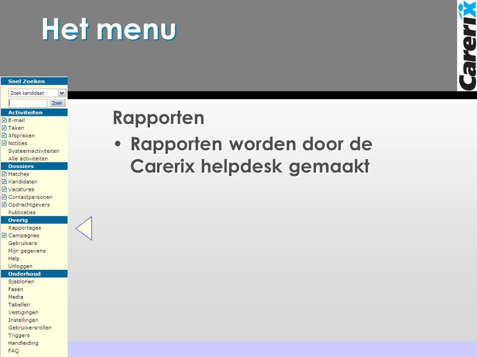 Het menu Rapporten • Rapporten worden door de Carerix helpdesk gemaakt