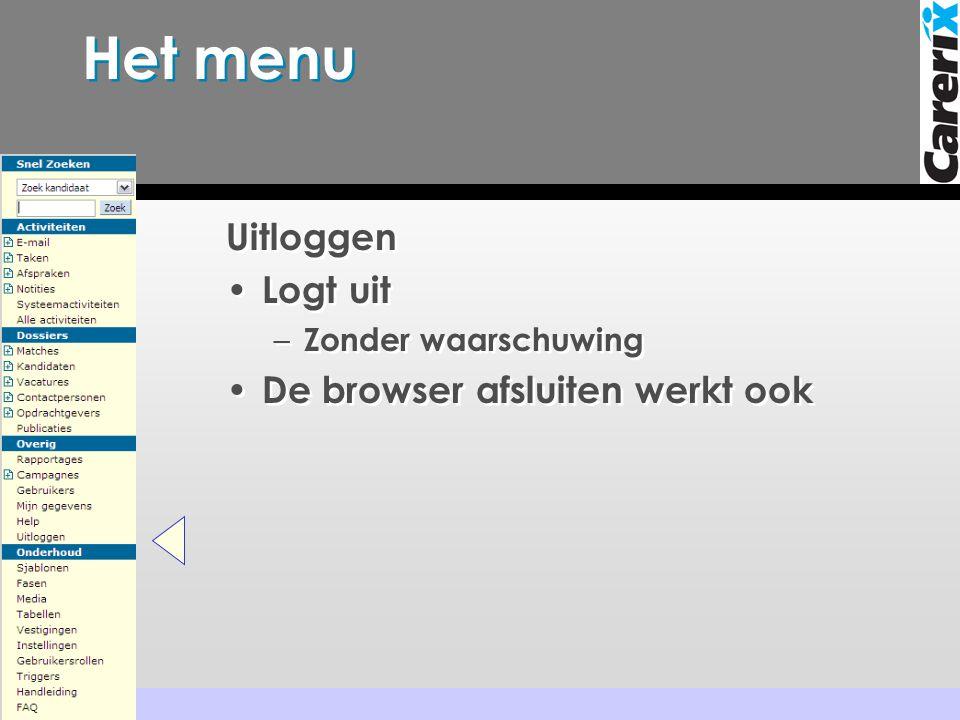 Het menu Uitloggen • Logt uit – Zonder waarschuwing • De browser afsluiten werkt ook