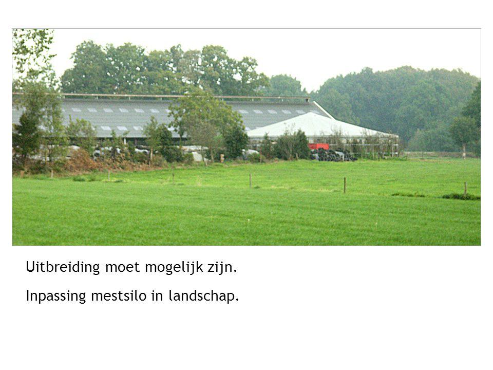 Uitbreiding moet mogelijk zijn. Inpassing mestsilo in landschap.