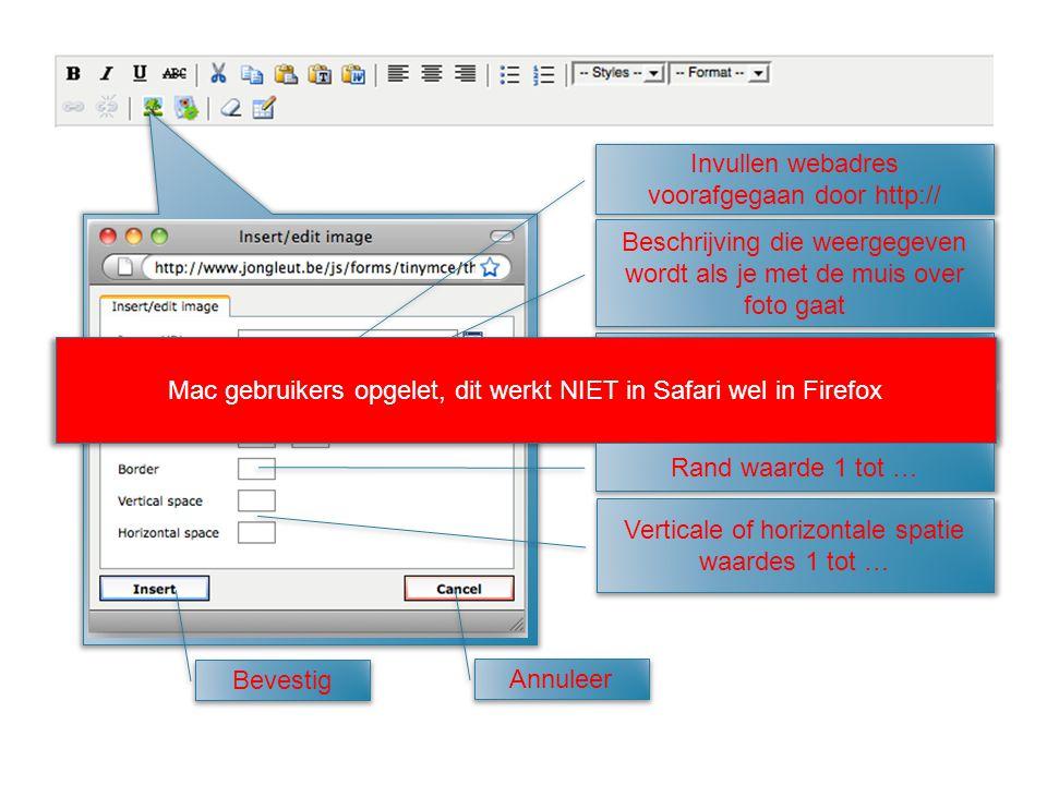 Invullen webadres voorafgegaan door http:// Beschrijving die weergegeven wordt als je met de muis over foto gaat Uitlijnen links–midden–rechts Bevesti