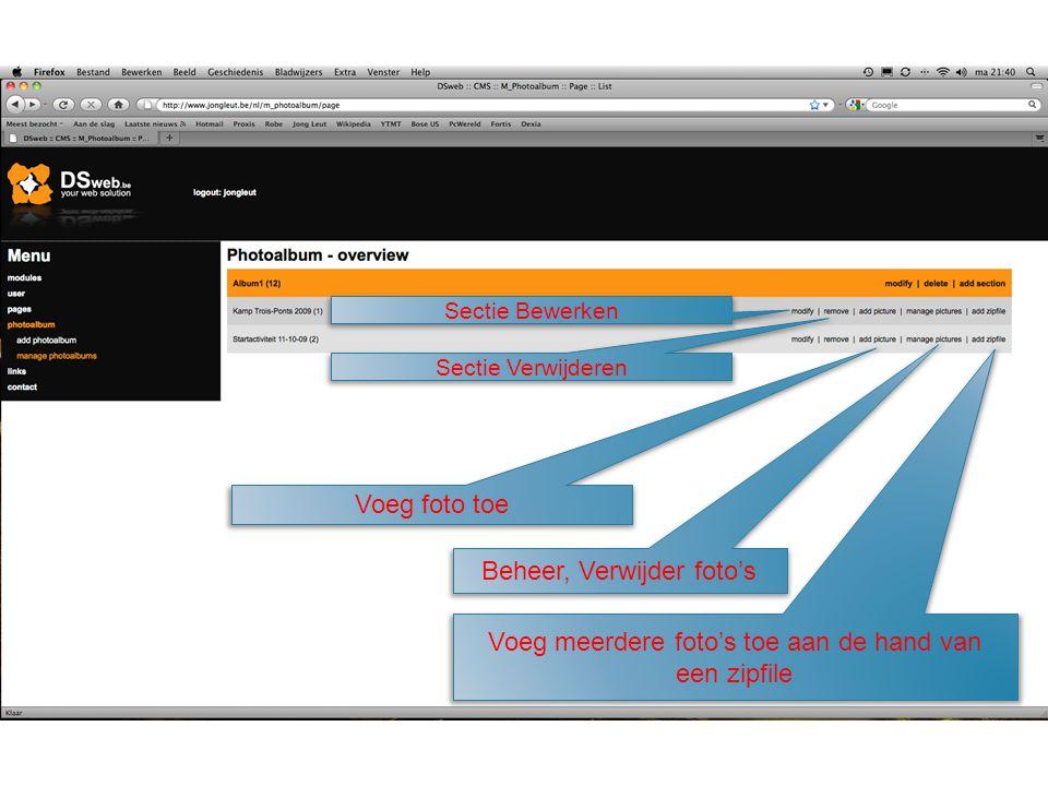 Sectie Bewerken Voeg foto toe Beheer, Verwijder foto's Voeg meerdere foto's toe aan de hand van een zipfile Sectie Verwijderen