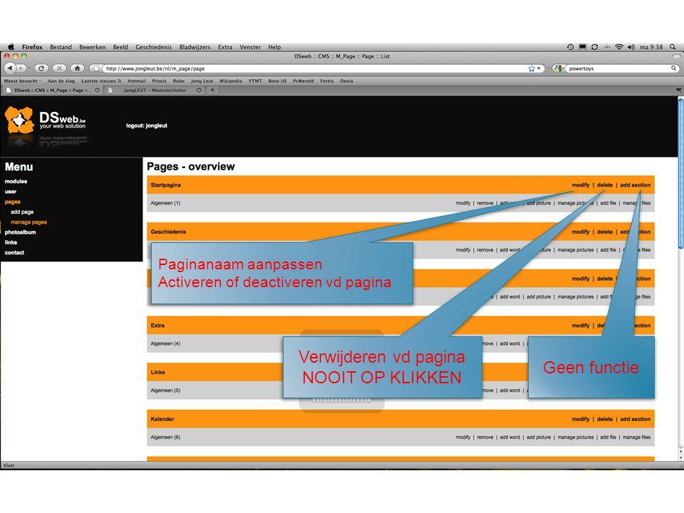 Paginanaam aanpassen Activeren of deactiveren vd pagina Verwijderen vd pagina NOOIT OP KLIKKEN Geen functie