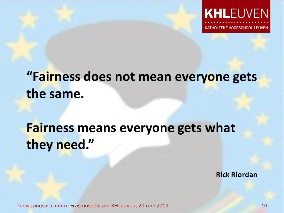 10 Fairness does not mean everyone gets the same.