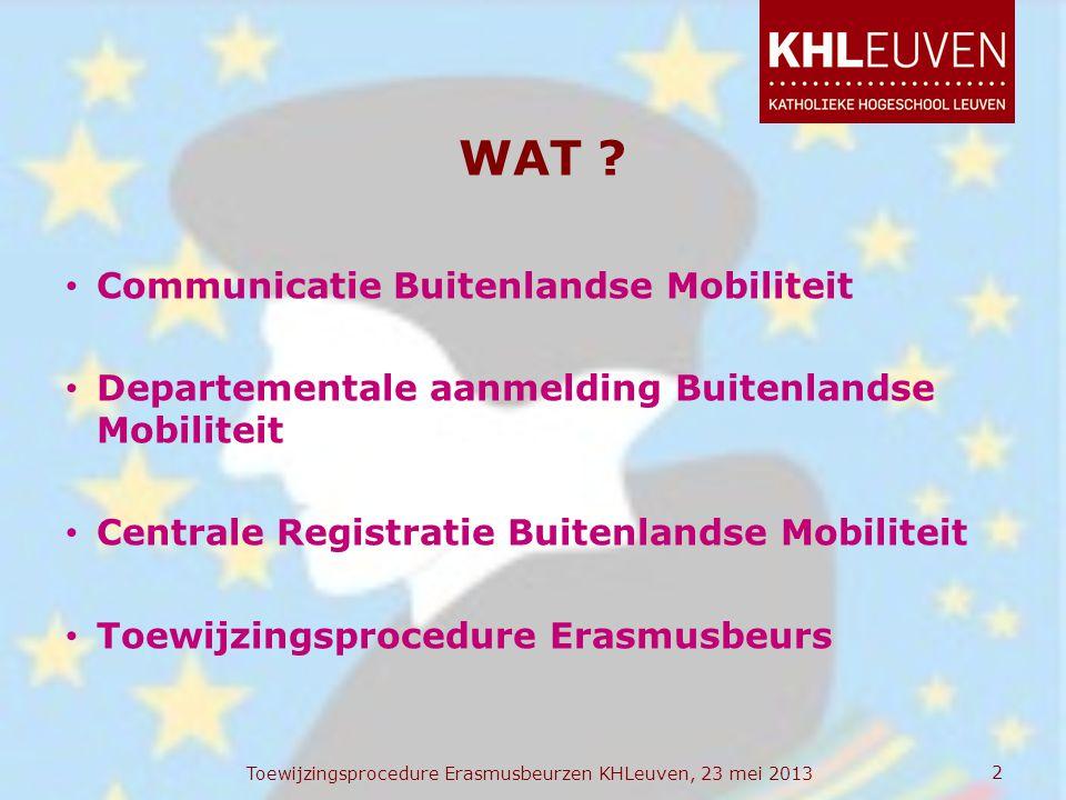 WAT ? • Communicatie Buitenlandse Mobiliteit • Departementale aanmelding Buitenlandse Mobiliteit • Centrale Registratie Buitenlandse Mobiliteit • Toew