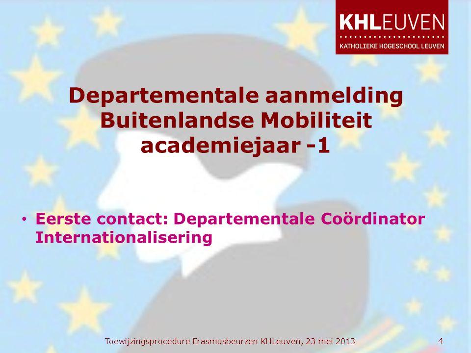 Departementale aanmelding Buitenlandse Mobiliteit academiejaar -1 • Eerste contact: Departementale Coördinator Internationalisering Toewijzingsprocedu