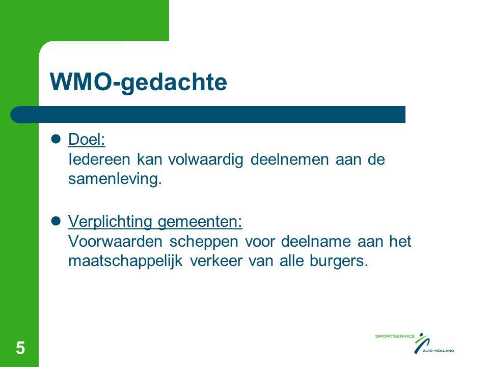 WMO-gedachte  Doel: Iedereen kan volwaardig deelnemen aan de samenleving.  Verplichting gemeenten: Voorwaarden scheppen voor deelname aan het maatsc