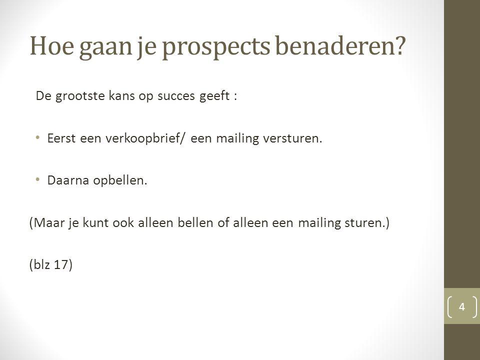 Meest eenvoudige verkoopcyclus • Het opsporen van mogelijke prospects en prospectwerving.