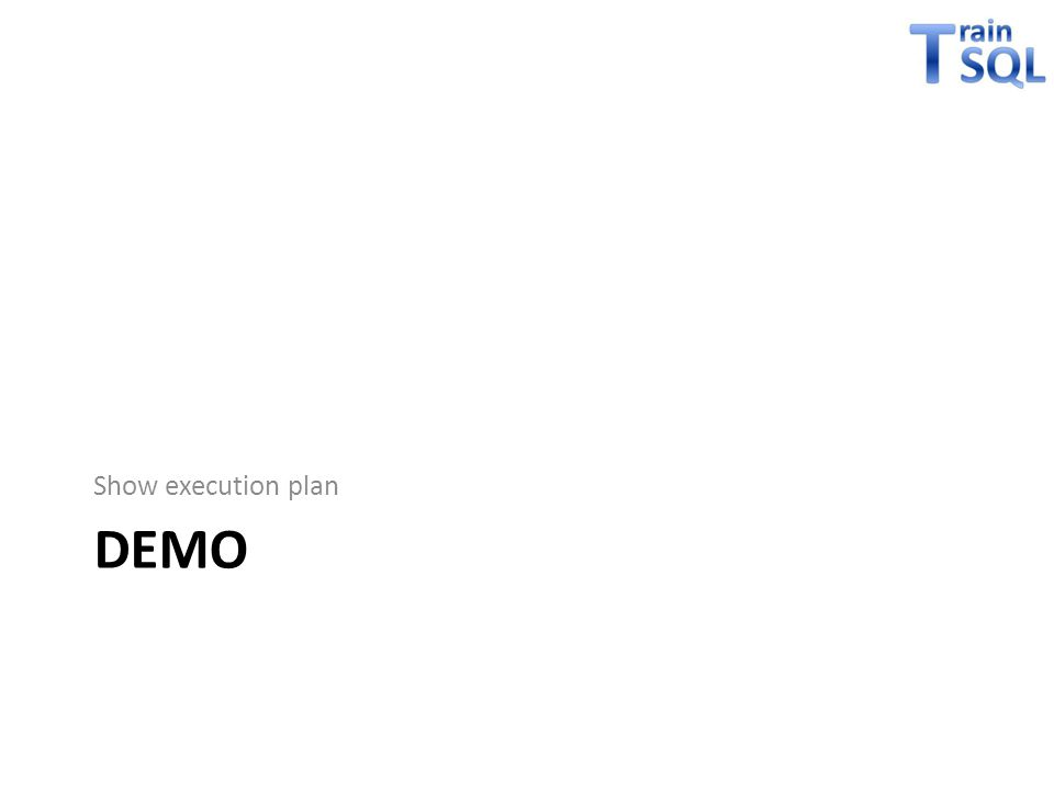 DEMO Show execution plan