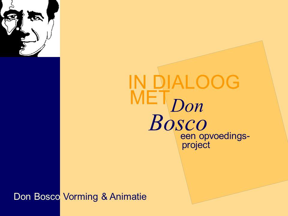 IN DIALOOG een opvoedings- MET Don Bosco project Don Bosco Vorming & Animatie