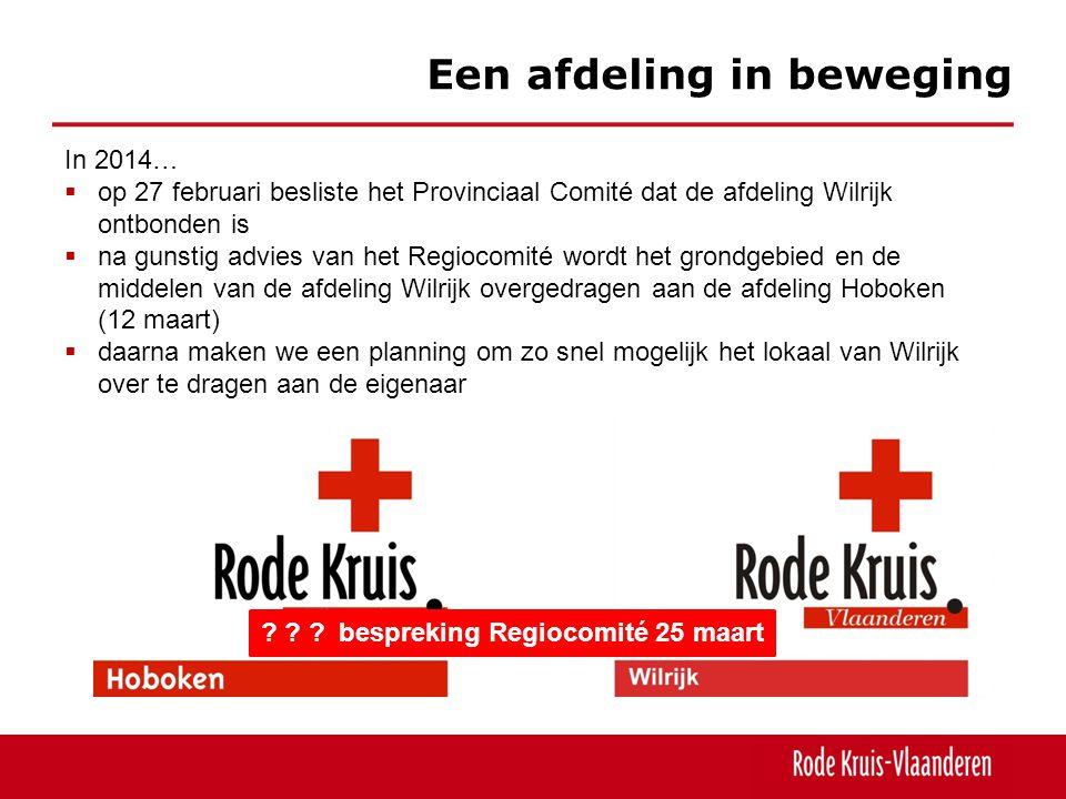 Een afdeling in beweging In 2014…  op 27 februari besliste het Provinciaal Comité dat de afdeling Wilrijk ontbonden is  na gunstig advies van het Re