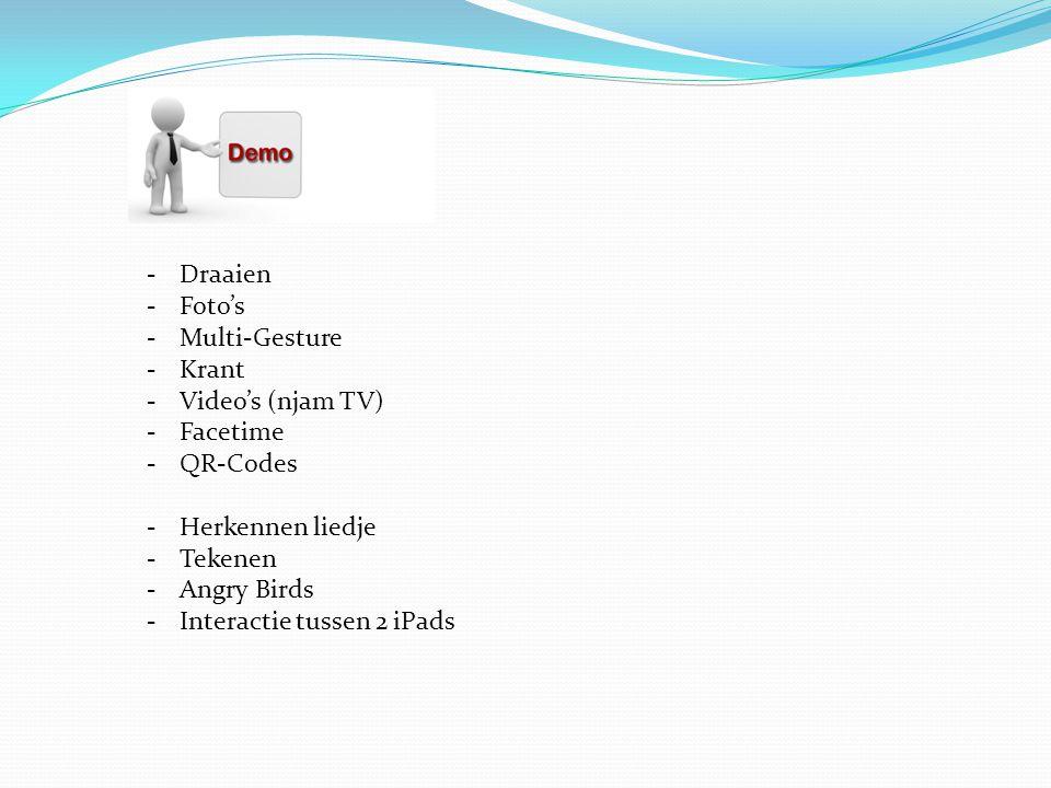 -Draaien -Foto's -Multi-Gesture -Krant -Video's (njam TV) -Facetime -QR-Codes -Herkennen liedje -Tekenen -Angry Birds -Interactie tussen 2 iPads
