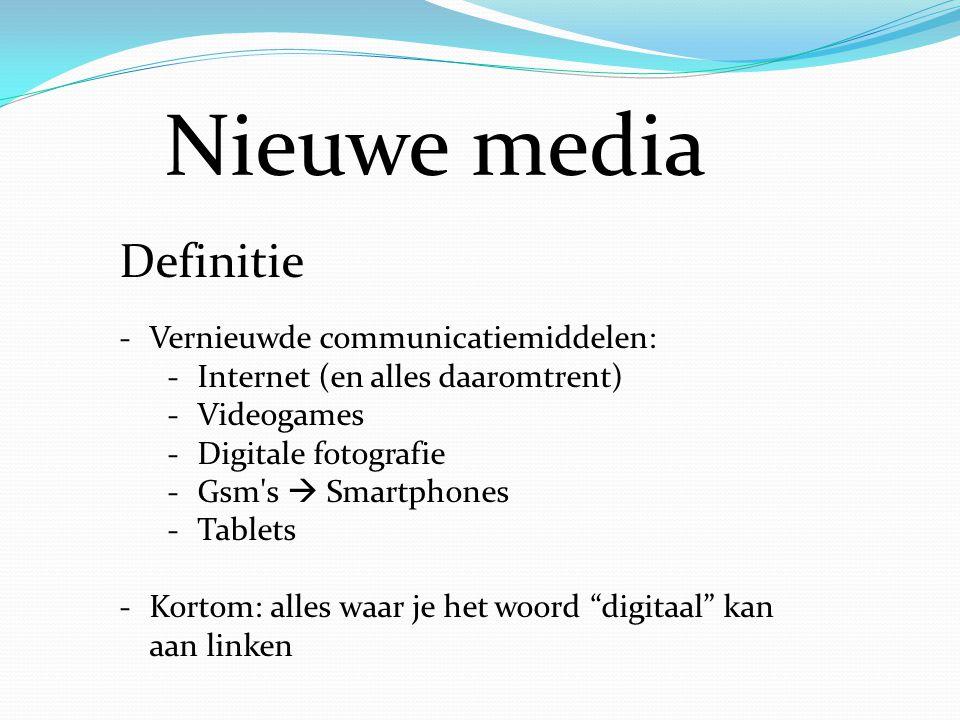 Definitie -Vernieuwde communicatiemiddelen: -Internet (en alles daaromtrent) -Videogames -Digitale fotografie -Gsm's  Smartphones -Tablets -Kortom: a