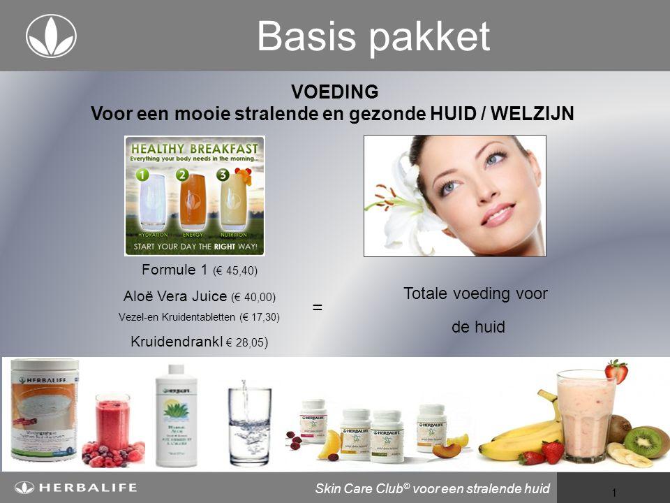 Voeding voor een beter leven 1 Basis pakket Formule 1 (€ 45,40) Aloë Vera Juice (€ 40,00) Vezel-en Kruidentabletten (€ 17,30) Kruidendrankl € 28,05 ) VOEDING Voor een mooie stralende en gezonde HUID / WELZIJN Totale voeding voor de huid = Skin Care Club © voor een stralende huid