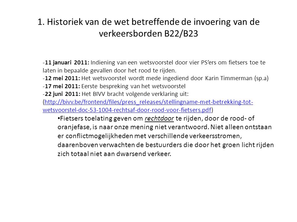 1. Historiek van de wet betreffende de invoering van de verkeersborden B22/B23 -11 januari 2011: Indiening van een wetsvoorstel door vier PS'ers om fi