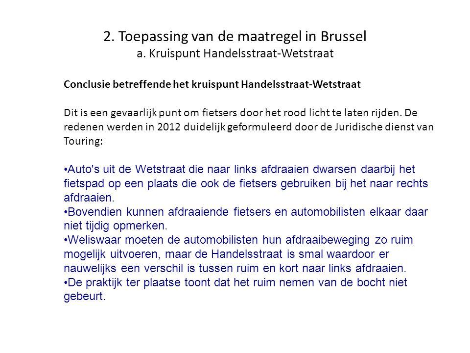 2. Toepassing van de maatregel in Brussel a. Kruispunt Handelsstraat-Wetstraat Conclusie betreffende het kruispunt Handelsstraat-Wetstraat Dit is een