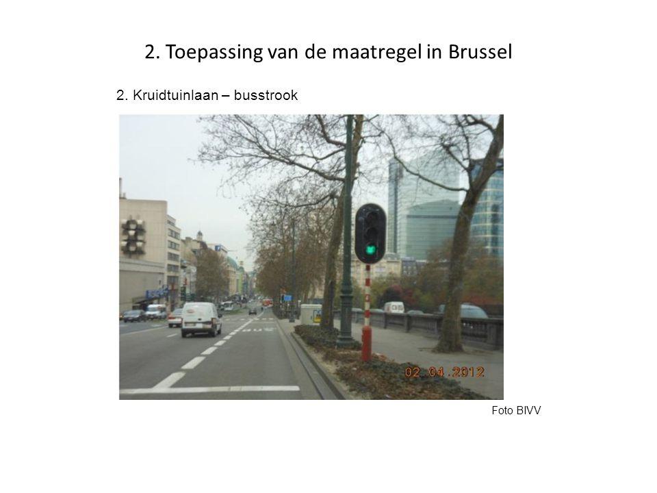 2. Toepassing van de maatregel in Brussel 2. Kruidtuinlaan – busstrook Foto BIVV