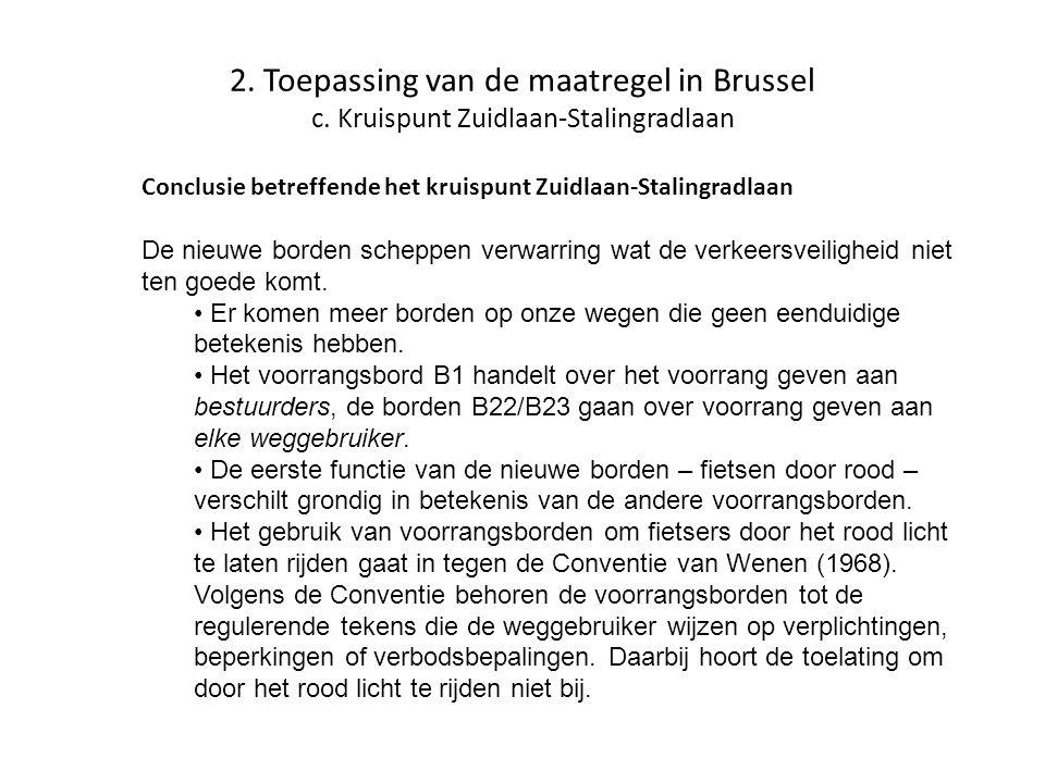 2. Toepassing van de maatregel in Brussel c. Kruispunt Zuidlaan-Stalingradlaan Conclusie betreffende het kruispunt Zuidlaan-Stalingradlaan De nieuwe b