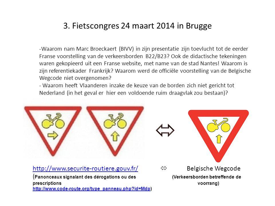 3. Fietscongres 24 maart 2014 in Brugge -Waarom nam Marc Broeckaert (BIVV) in zijn presentatie zijn toevlucht tot de eerder Franse voorstelling van de