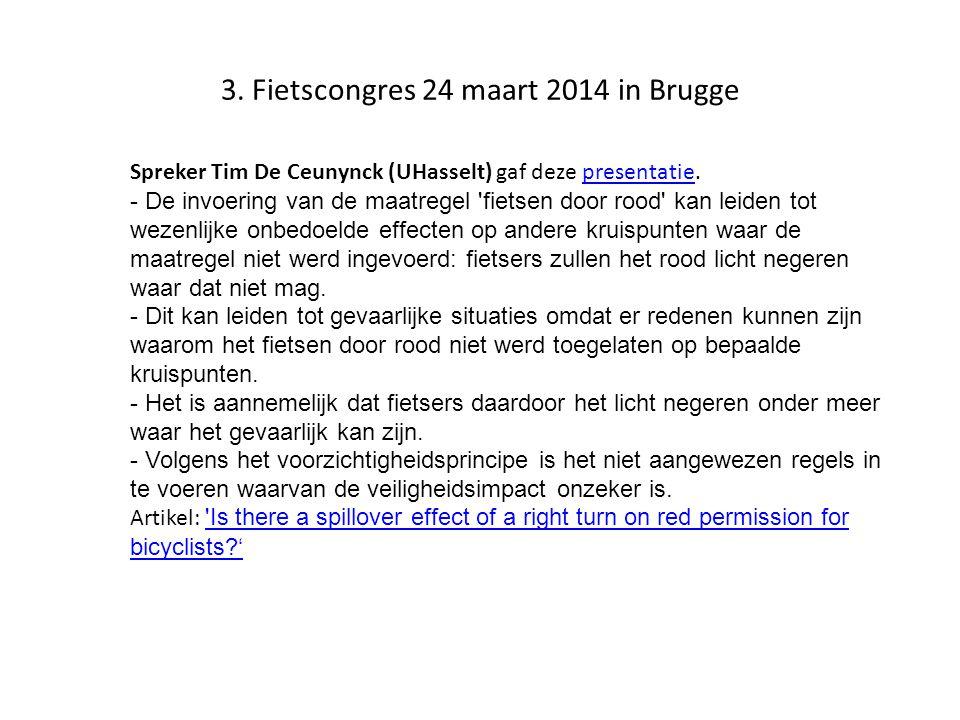 3. Fietscongres 24 maart 2014 in Brugge Spreker Tim De Ceunynck (UHasselt) gaf deze presentatie.presentatie - De invoering van de maatregel 'fietsen d