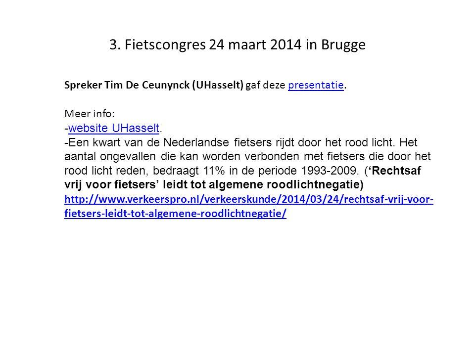3. Fietscongres 24 maart 2014 in Brugge Spreker Tim De Ceunynck (UHasselt) gaf deze presentatie.presentatie Meer info: -website UHasselt.website UHass