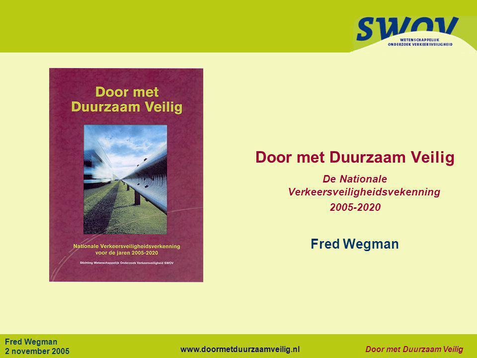 www.doormetduurzaamveilig.nlDoor met Duurzaam Veilig Fred Wegman 2 november 2005 Door met Duurzaam Veilig De Nationale Verkeersveiligheidsvekenning 20